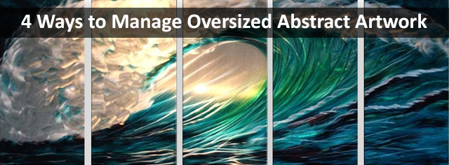 4 Ways to Manage Oversized Artwork